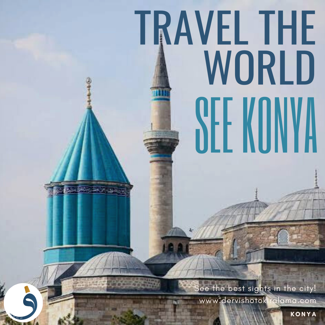 Travel the World, But See Konya